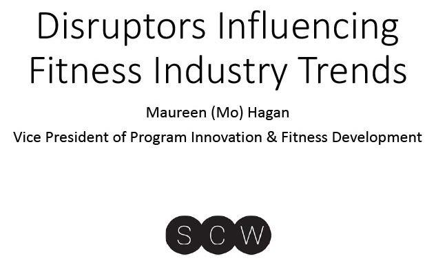 Disruptors Influencing Fitness Industry Trends: 2019 SCW