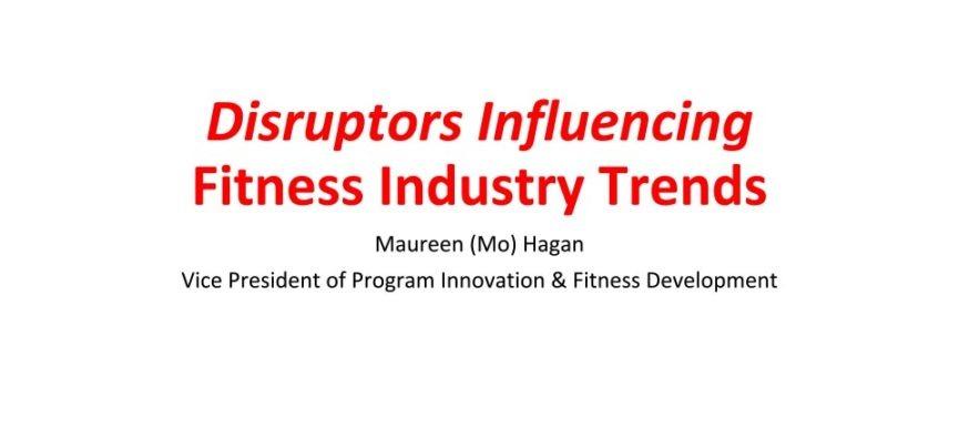 Disruptors Influencing Fitness Industry Trends – IHRSA