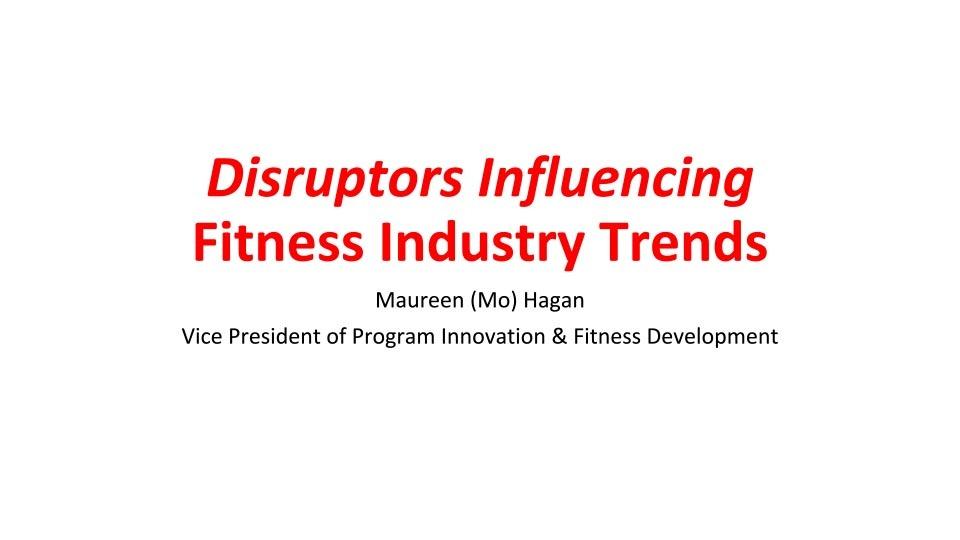 Disruptors Influencing Fitness Industry Trends – IHRSA 2019