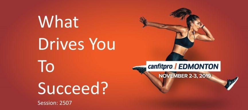 canfitpro WEST Edmonton Presentation: What Drives You?